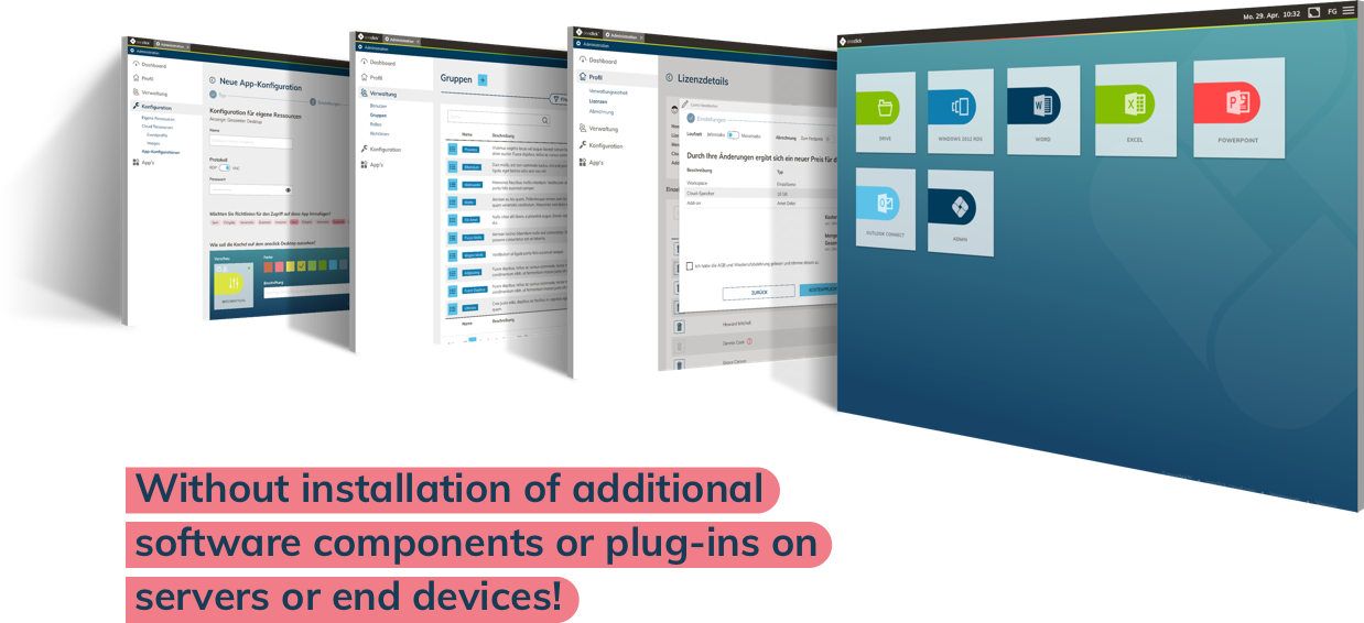 Without installation of additional software components or plug-ins on servers or end devices